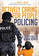 Actively Caring for People Policing | E. Scott Geller ; Bobby Kipper |