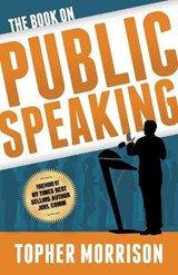 The Book on Public Speaking | Topher Morrison |