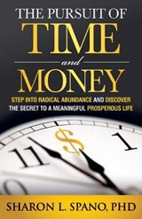 The Pursuit of Time and Money | Spano, Sharon L., Ph.D. |