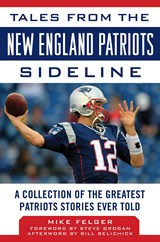 Tales from the New England Patriots Sideline | Mike Felger |