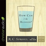 How Can I Be Blessed? | R. C. Sproul |