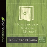 How Should I Think About Money? | R. C. Sproul |