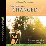And We Are Changed | Priscilla Shirer |