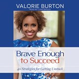 Brave Enough to Succeed | Valorie Burton |