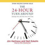 The 24-Hour Turn-Around | Hartness, Jim ; Eskelin, Neil |