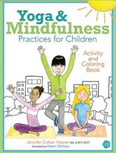 Yoga and Mindfulness Practices for Children Activity and Coloring Book | Jennifer Cohen Harper |