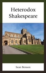 Heterodox Shakespeare | Sean Benson |