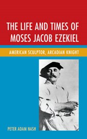 The Life and Times of Moses Jacob Ezekiel