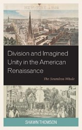 Division and Imagined Unity in the American Renaissance | Shawn Thomson |