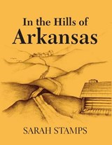 In the Hills of Arkansas | Sarah Stamps |