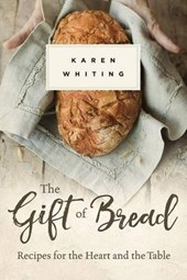 The Gift of Bread | Karen Whiting |