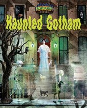Haunted Gotham | Joyce Markovics |