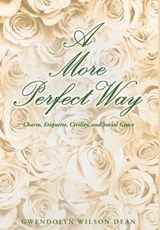 A More Perfect Way | Gwendolyn Wilson Dean |