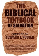 The Biblical Textbook of Salvation | Edward T. Pooler |