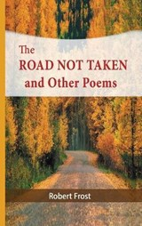 The Road Not Taken and Other Poems | Robert Frost |