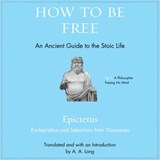 How to Be Free | Epictetus |
