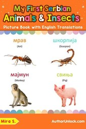 My First Serbian Animals & Insects Picture Book with English Translations (Teach & Learn Basic Serbian words for Children, #2)