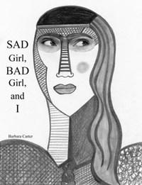 Sad Girl, Bad Girl, and I | Barbara Carter |