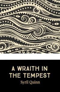 A Wraith in the Tempest | Syril Quinn |