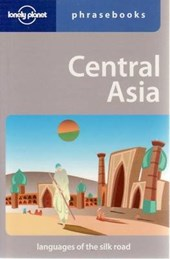 Lonely planet phrasebook : central asia (2nd ed)