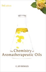 The Chemistry of Aromatherapeutic Oils | E. Joy Bowles |