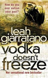Vodka Doesn't Freeze | Leah Giarratano |