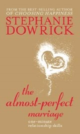 The Almost-Perfect Marriage | Stephanie Dowrick |