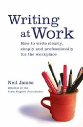 Writing at Work | Neil James |