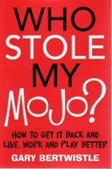 Who Stole My Mojo? | Gary Bertwistle |