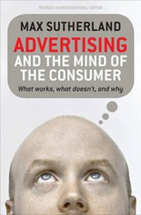 Advertising and the Mind of the Consumer | Max Sutherland |