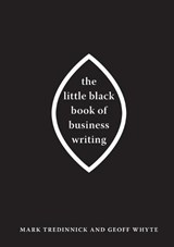 The Little Black Book of Business Writing | Mark Tredinnick; Geoff Whyte |