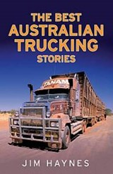 The Best Australian Trucking Stories | Jim Haynes |