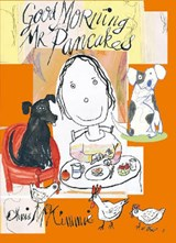 Good Morning MR Pancakes | Chris McKimmie |