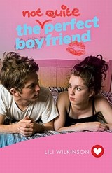 The Not Quite Perfect Boyfriend | Lili Wilkinson |