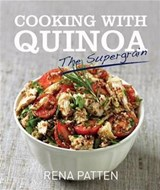 Cooking with Quinoa | Rena Patten |