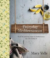 Everyday Mediterranean | Mary Vale |