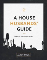 A House Husbands' Guide | Aaron Harvie |