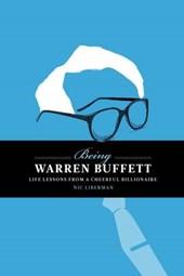 Being Warren Buffett : Life Lessons from a Cheerful Billiona