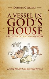 A Vessel in God's House | Desiree' Geldart |