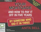 Your Mortgage and How to Pay It Off in Five Years | Anita Bell |