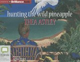 Hunting the Wild Pineapple | Thea Astley |
