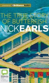 The True Story of Butterfish | Nick Earls |