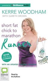 Short Fat Chick to Marathon Runner | Kerre Woodham |