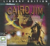 Cairo Jim and the Secret Sepulchre of the Sphinx | Geoffrey McSkimming |
