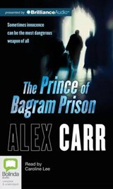 The Prince of Bagram Prison | Alex Carr |