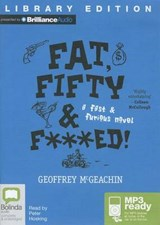 Fat, Fifty & F***ed! | Geoff McGeachin |