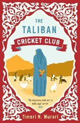 The Taliban Cricket Club | Timeri N. Murari |