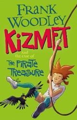 Kizmet and the Case of the Pirate Treasure | Frank Woodley |