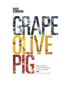 Grape, olive, pig : deep travels through spain's food culture | Matt Goulding |