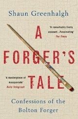 Forger's Tale | Shaun Greenhalgh |